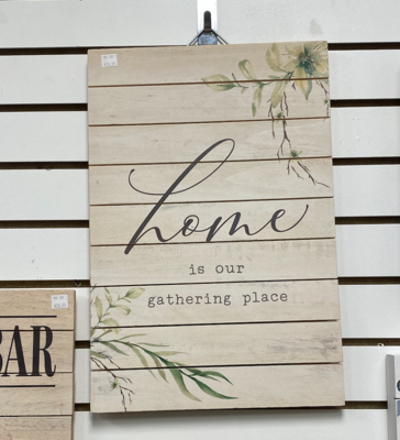 Home is our Gathering Place Sign