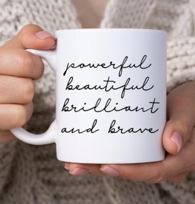 Powerful, Beautiful, Brilliant, and Brave Mug