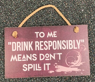 Drink Responsibly Sign