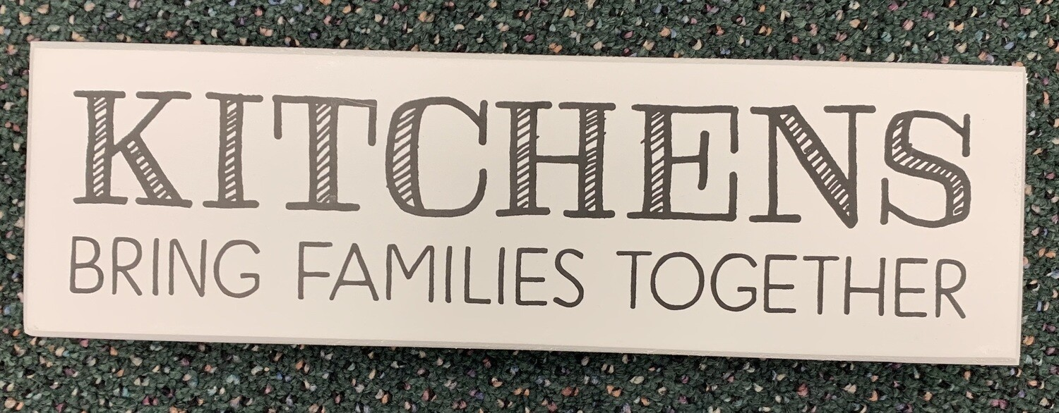 Kitchens Bring Families Together Sign