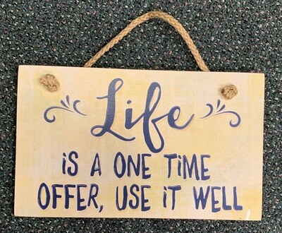 Life is a One Time Offer Sign