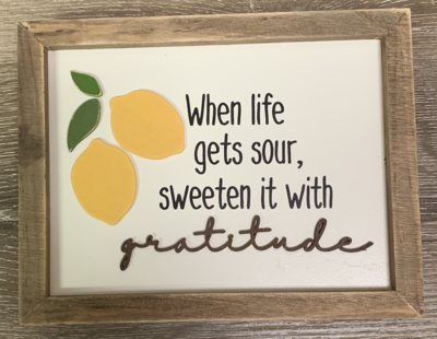 When Life Gets Sour, Sweeten it with Gratitude Sign