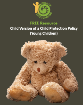 Child Version of a Child Protection Policy (Young Children) - FREE