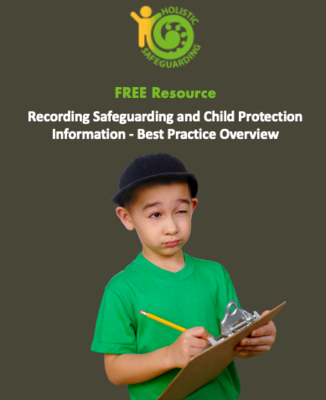 Recording Safeguarding and Child Protection Information - Best Practice Overview - FREE