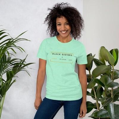 Black Sisters: Power- Wisdom- Love. -  Short-Sleeve Unisex T-Shirt