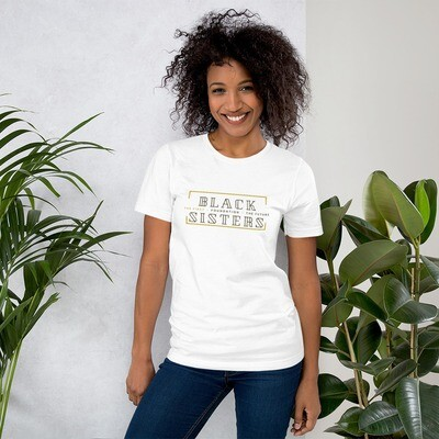 Black Sisters: The First- Foundation- The Future. -  Short-Sleeve Unisex T-Shirt