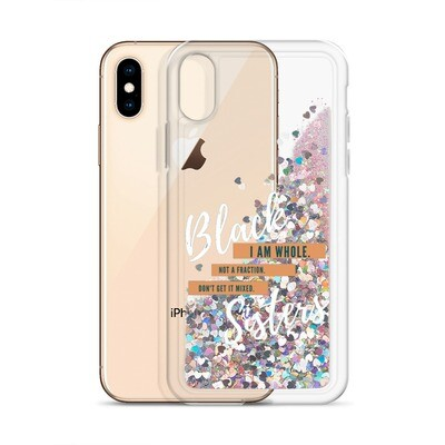 Black Sisters: I AM WHOLE. Not a fraction. Don't Get it Mixed. -   Liquid Glitter Phone Case