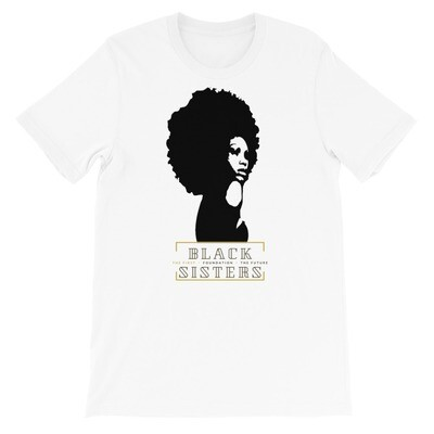 Black Sisters: The First- Foundation- The Future. Short-Sleeve Unisex T-Shirt