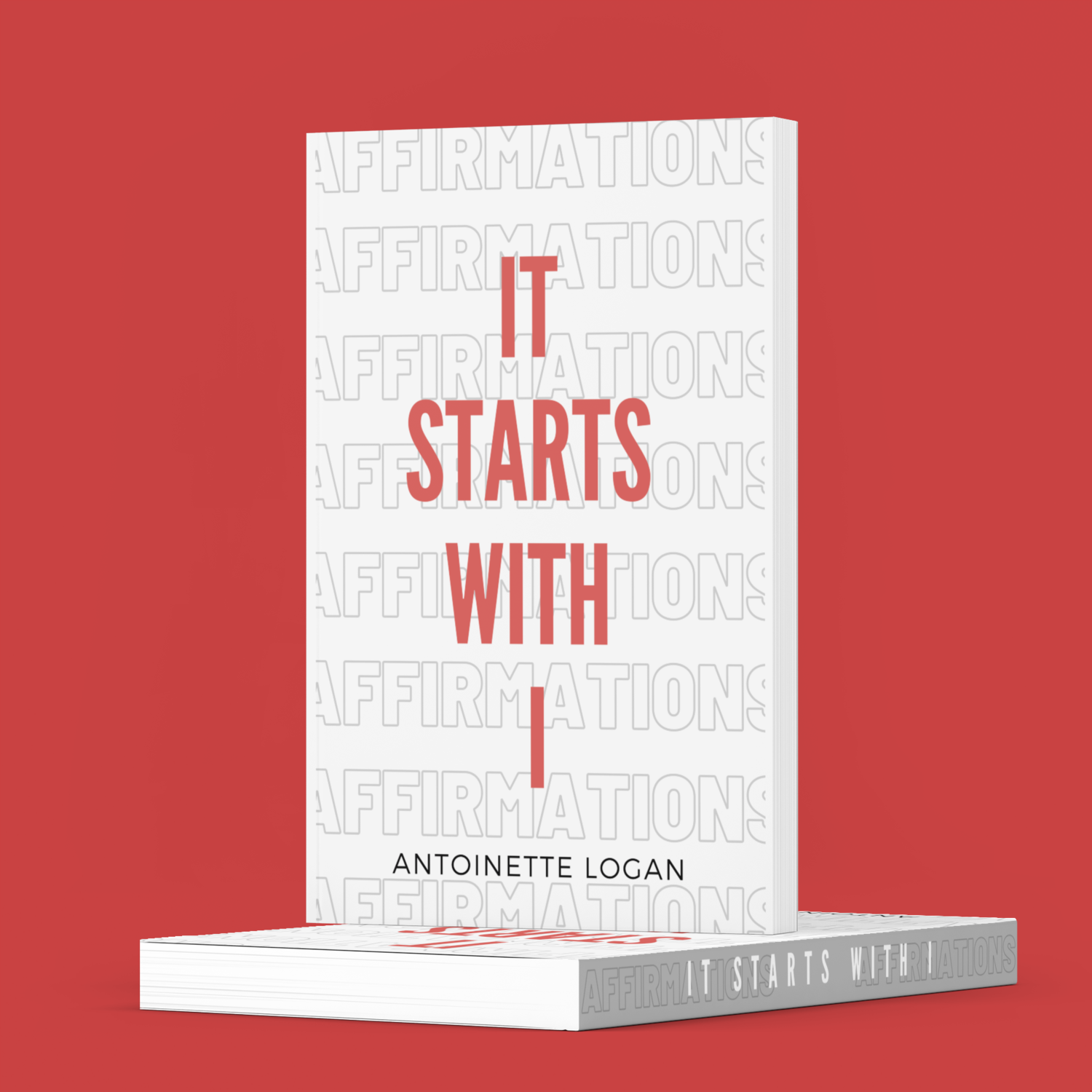 It Starts With I by Antoinette Logan