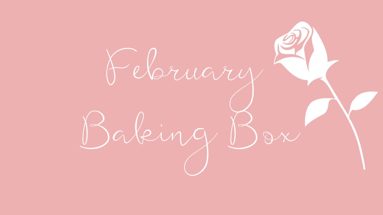 Monthly Baking Box (February Box) One-off box purchase