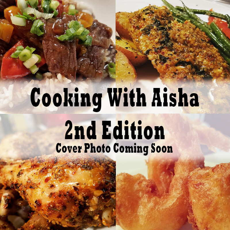 PRE-ORDER TODAY - Home Style Cooking Made Easy (2nd Edition) - by Cooking with Aisha - due to COVID-19 allow additional time if needed for delivery