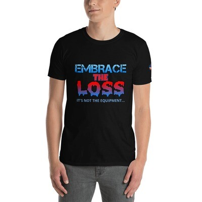EMBRACE THE LOSS Short-Sleeve Unisex T-Shirt