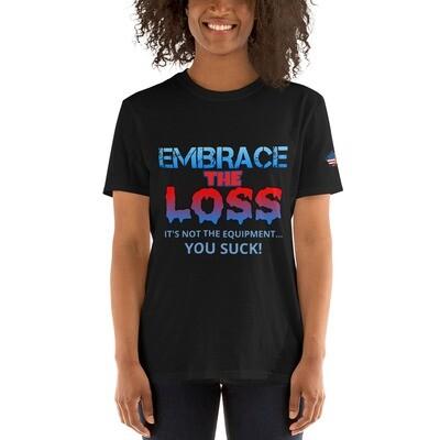EMBRACE THE SUCK Short-Sleeve Unisex T-Shirt
