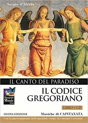 Il Codice Gregoriano Il Canto del Paradiso Libro + CD