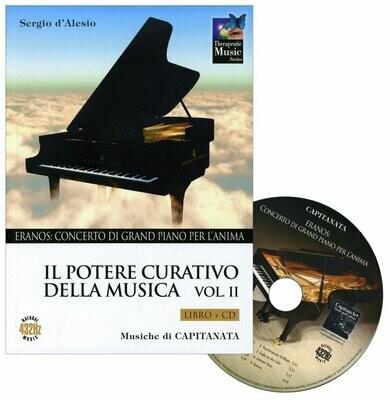 Il Potere Curativo della Musica Vol. 2 -  Concerto di Grand Piano per l'Anima - libro + CD allegato