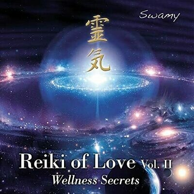 Reiki of Love vol. 2 - Wellness Secrets