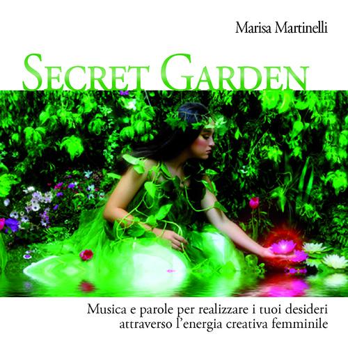 Secret Garden -  Realizzare i desideri attraverso l'energia creativa femminile