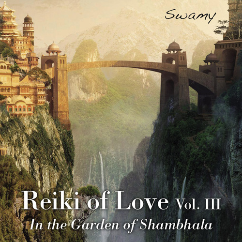 Reiki of Love Vol.3 - In The Garden of Shambhala
