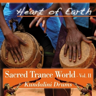 Sacred Trance World vol.2 - Kundalini Drums