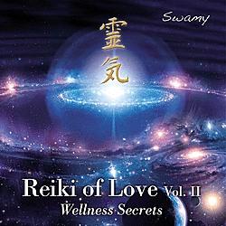 Reiki of Love vol. 2 - Wellness Secrets