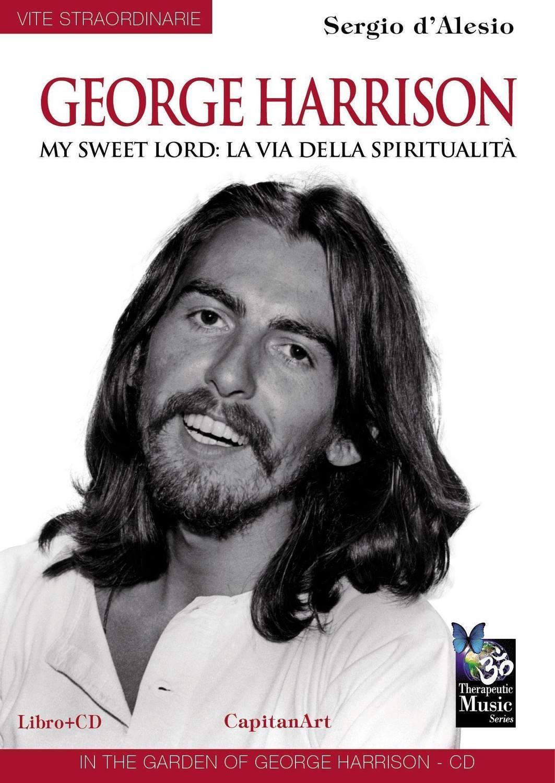 George Harrison - My Sweet Lord: la Via della Spiritualità  - Libro + CD