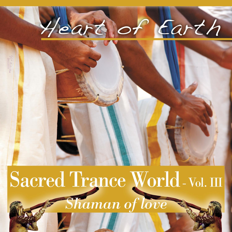 Sacred Trance World vol.3 Shaman of Love