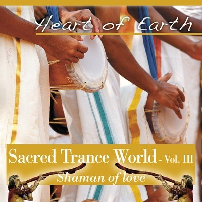 Sacred Trance World vol.3 Shaman of Love