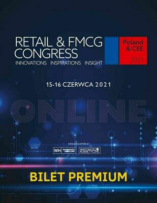 Retail & FMCG Congress 2021 Bilet PREMIUM