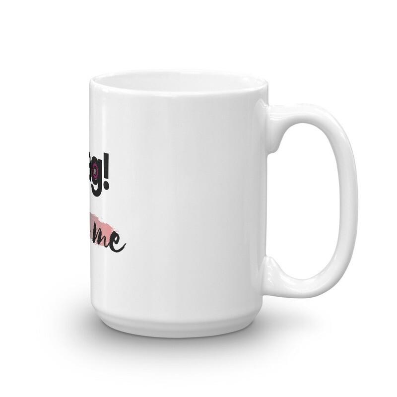 BRAG With Me Mug