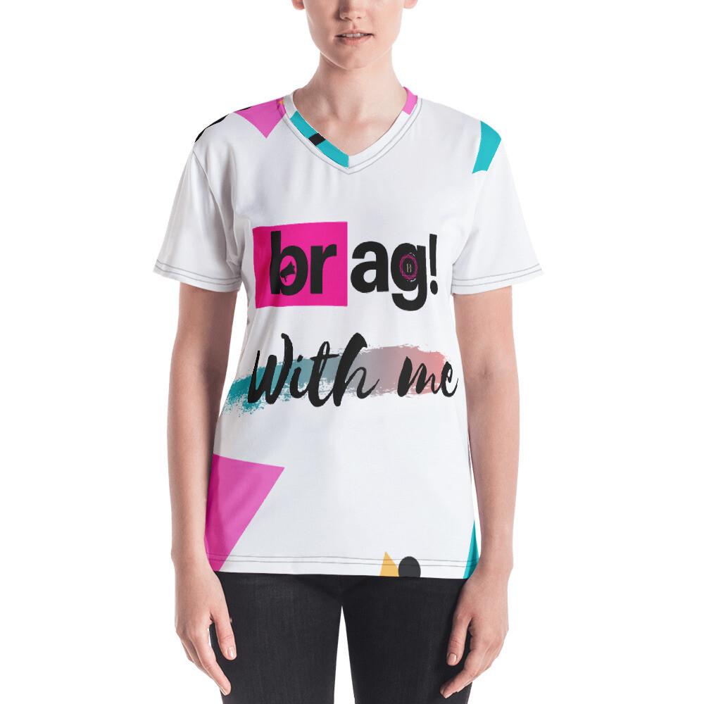 BRAG With Me Women's V-neck