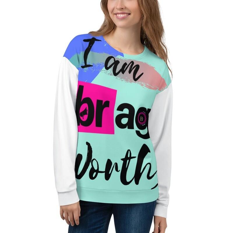 BRAG Worthy Female Sweatshirt