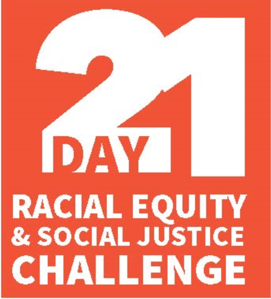Registration:  21 Day Racial Equity & Social Justice Challenge