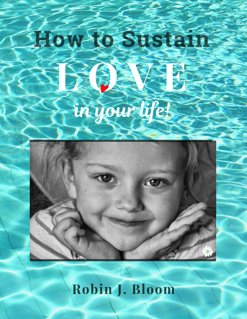 """How to Sustain Love in Your Life!"" ONLINE COURSE. Benefits all relationships. To register click ""ENROLL NOW"" link in Description."