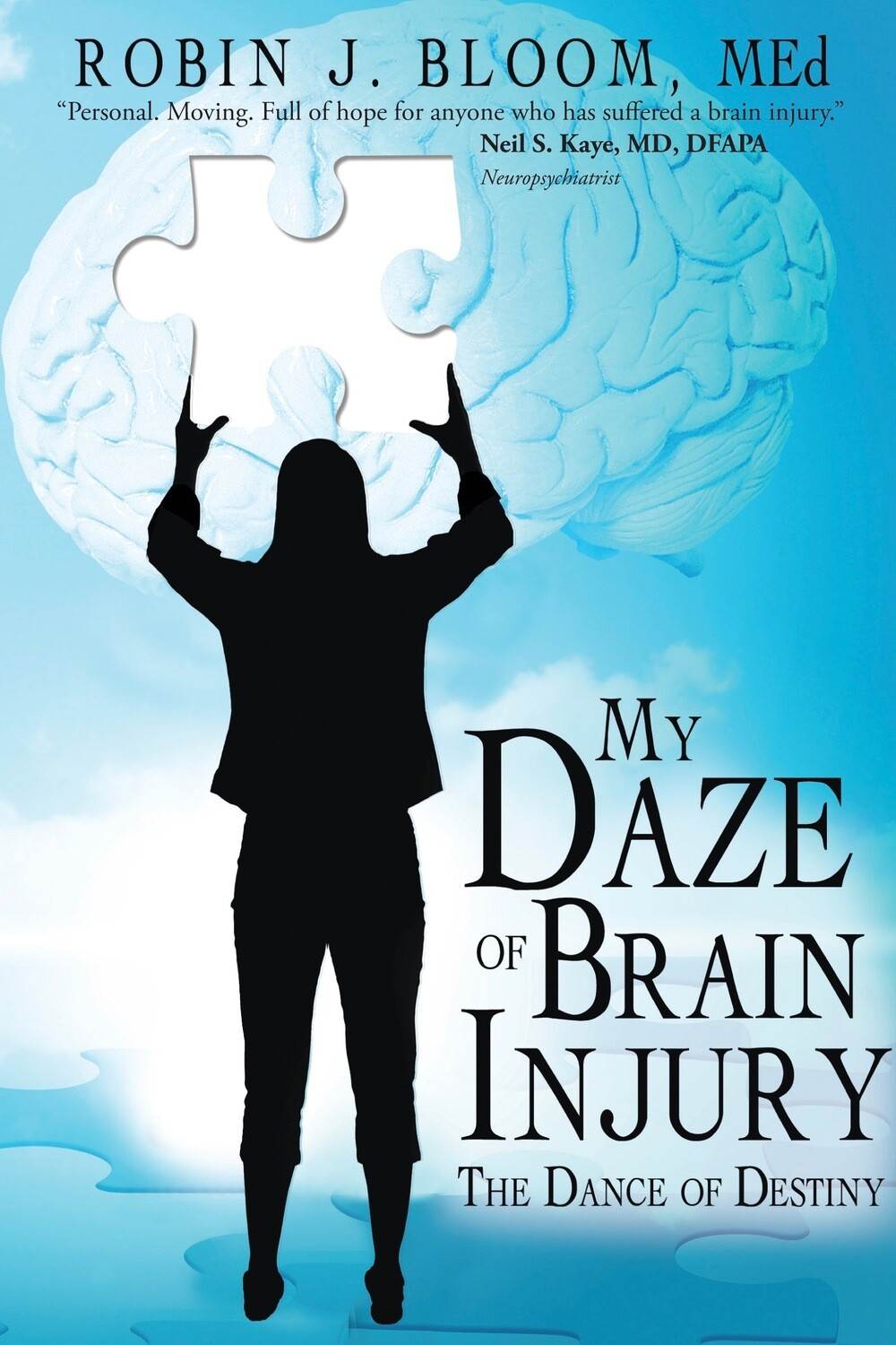 """""""My Daze of Brain Injury: The Dance of Destiny"""" details Robin's journey in learning how to sustain love. To purchase, click the """"AMAZON"""" link in the Description. *Your purchase  supports Veterans."""