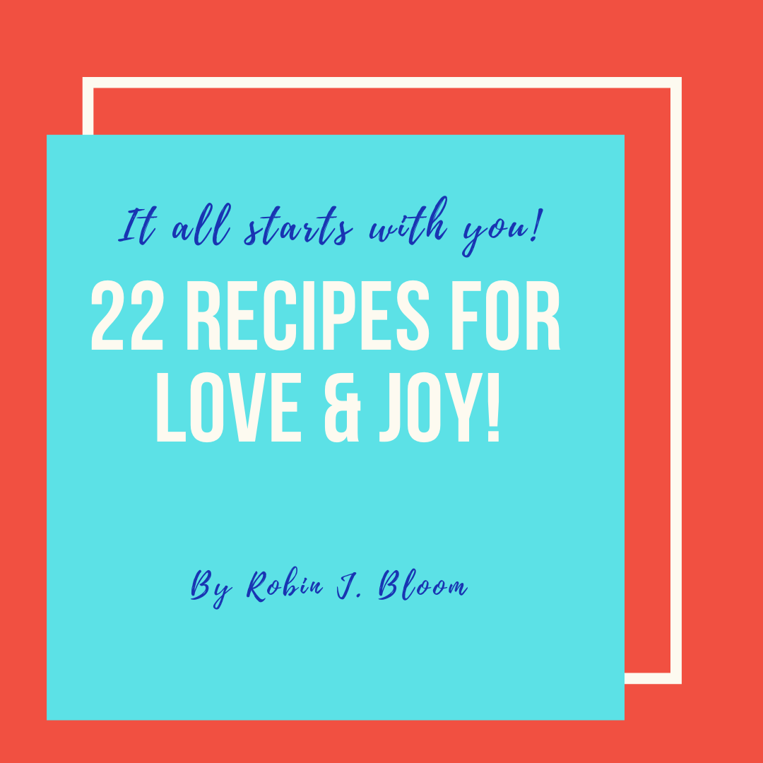 "FREE GIFT, ""22 Recipes for Love & Joy,"" a book of images & messages designed to uplift & brighten your day."