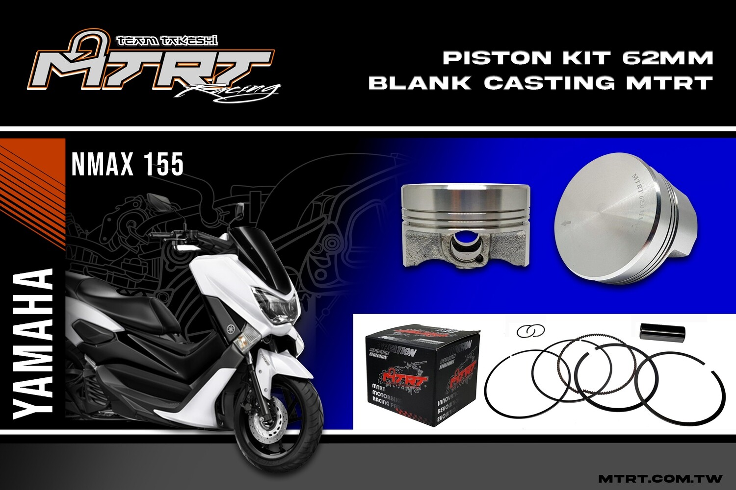 PISTON  KIT NMAX155 62MM BLANK  CASTING   MTRT