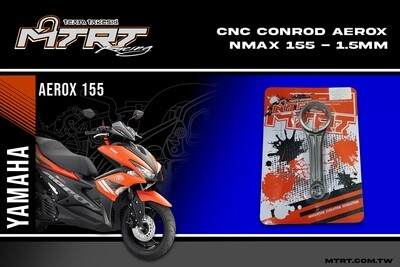 CONN ROD MXKING,AEROX155 CNC -1.5MM MTRT