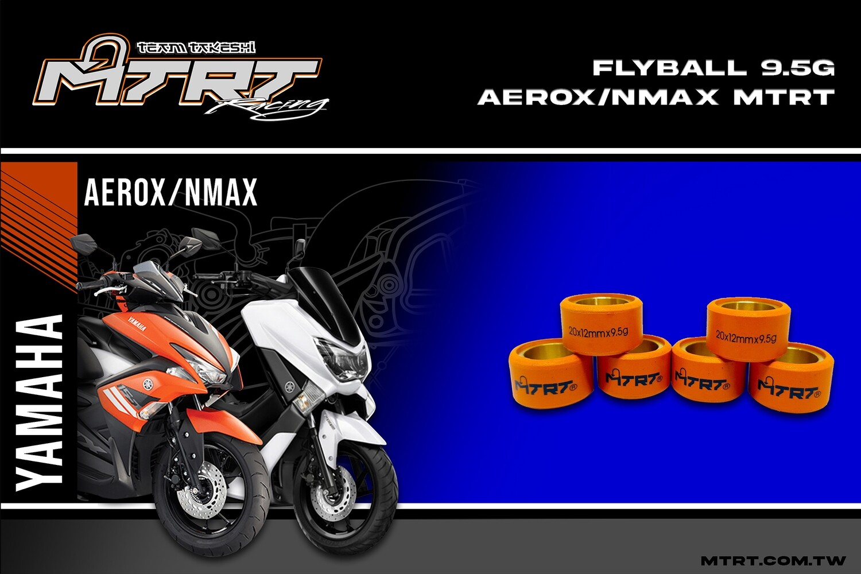 FLYBALL 9.5G MXi/Aerox/NMAX/Mioi125/Souli125 MTRT