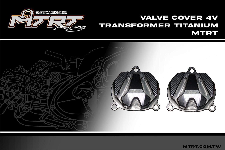 VALVE COVER 4V Transformer TITANIUM MTRT