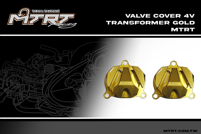 VALVE COVER 4V Transformer GOLD MTRT