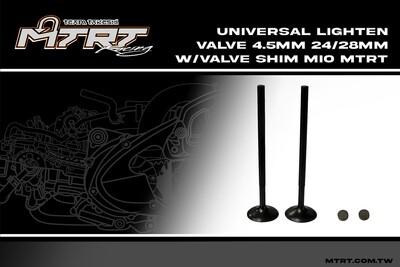 UNIVERSAL Lighten Valve  4.5mm 24/28MM w/valve shim MIO MTRT