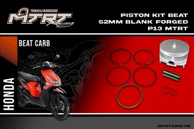 PISTON  KIT  BEAT 52MM  Blank Forged P13