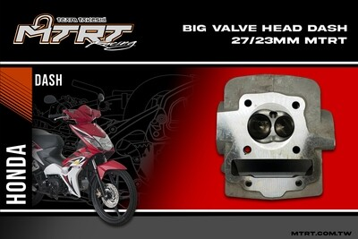 BIG VALVE HEAD DASH 27/23mm  MTRT