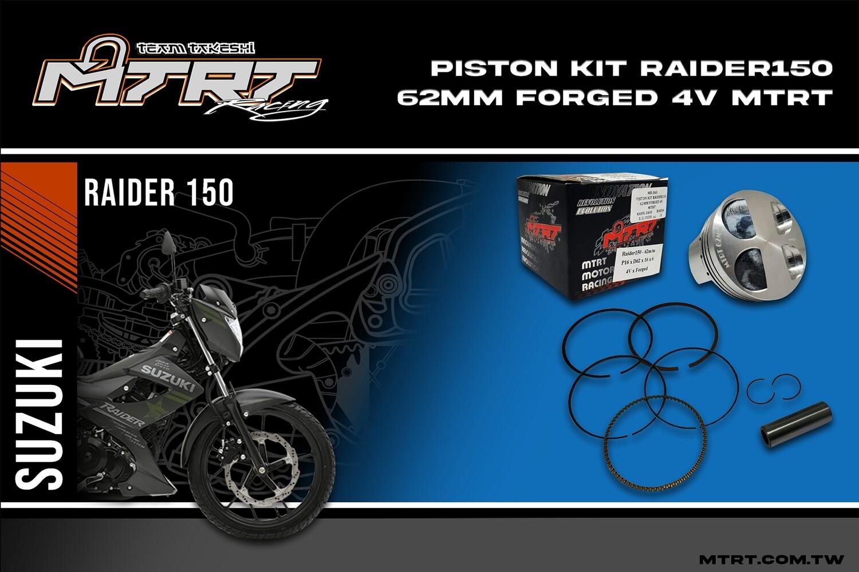 PISTON  KIT RAIDER150 62MM Forged  4V  MTRT