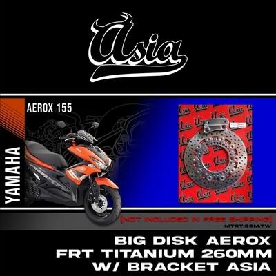 BIG DISK Aerox Nmax FRT Titanium 260MM w bracket  ASIA