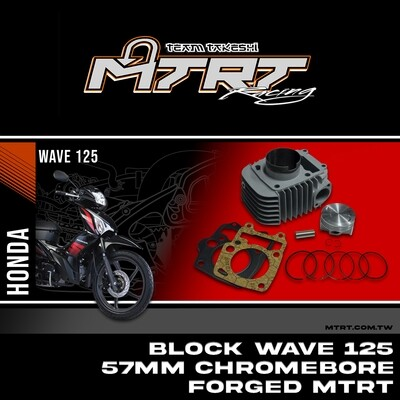 BLOCK Wave125  57MM Chromebore FORGED  MTRT