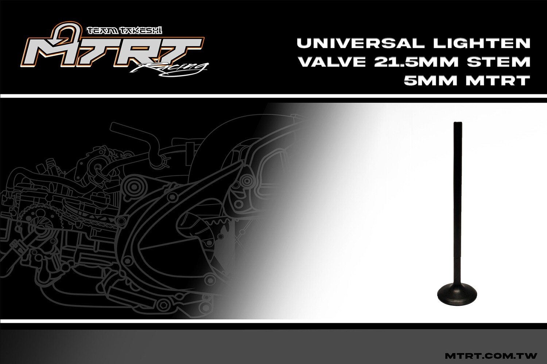 UNIVERSAL Lighten Valve  21.5MM Stem 5MM MTRT (HB8/5/20)(B.M/6)