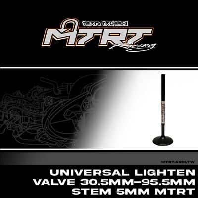 UNIVERSAL Lighten Valve  30.5MM-95.5MM Stem 5MM MTRT