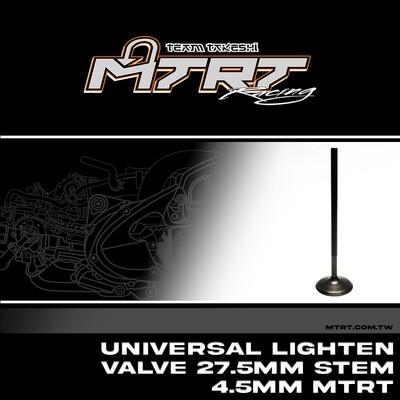 UNIVERSAL Lighten Valve  27.5MM Stem 4.5MM MTRT