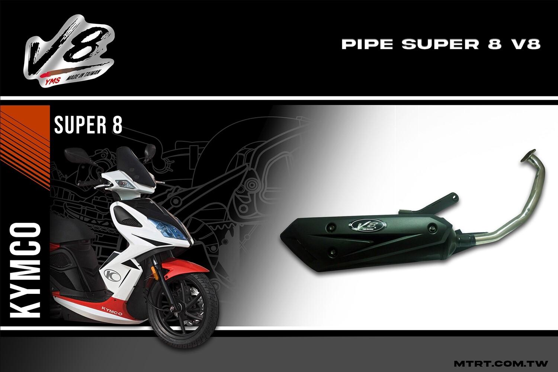 PIPE Super8 V8